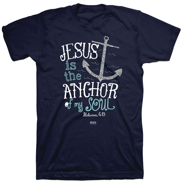 anchor of my soul christian t shirt hebrews 6 19 faithfully divine